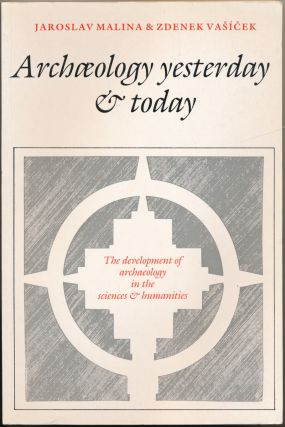 Archaeology yesterday and today: the development of archaeology in the sciences and humanities....