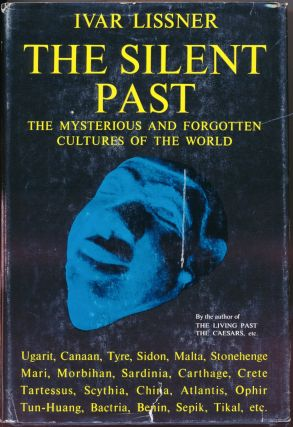 The Silent Past: Mysterious and Forgotten Cultures of the World. Ivar LISSNER, J. Maxwell Brownjohn