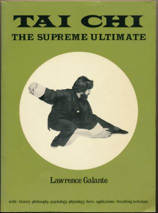 Tai Chi - The Supreme Ultimate. Lawrence GALANTE