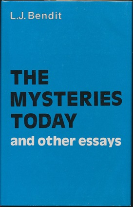 The Mysteries of Today and other essays. L. J. BENDIT.