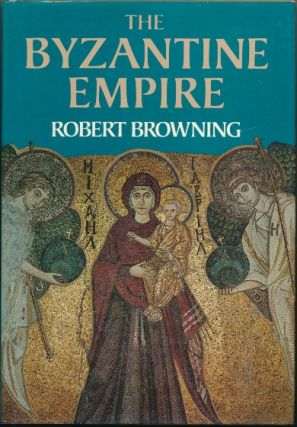 The Byzantine Empire. Robert BROWNING