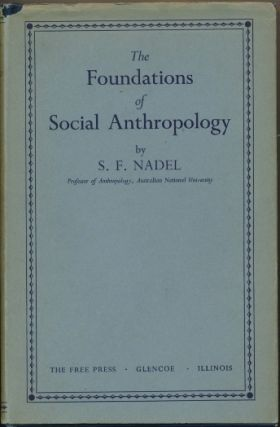 The Foundations of Social Anthropology. S. F. NADEL