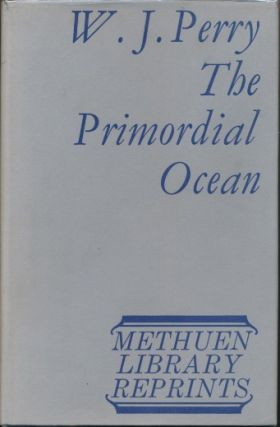 The Primordial Ocean: An Introductory Contribution to Social Psychology. W. J. PERRY