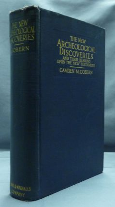 The New Archaeological Discoveries and their Bearing upon the New Testament and upon the Life and...