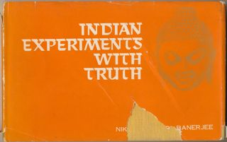 Indian Experiments with Truth. Nikunja Vihari BANERJEE