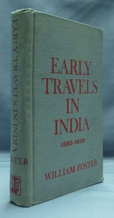 Early Travels in India 1583-1619. William FOSTER