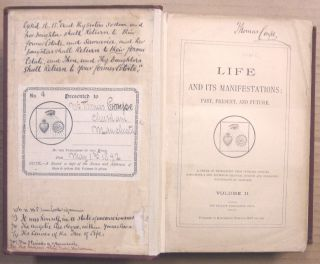 Life and Its Manifestations: Past, Present, and Future - A Series of Revelations from Angelic [ Interior ] Sources, containing a New System of Spiritual Science and Philosophy, illustrated by examples - ( Three volumes - Vols. I & II and index to Vols. I and II ).