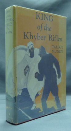 King - of the Khyber Rifles: A Romance of Adventure. Talbot MUNDY, aka William Lancaster Gribbon