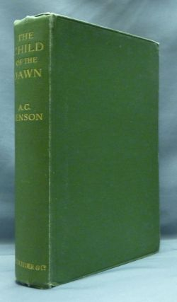 The Child of the Dawn. A. C. BENSON, Arthur Christopher Benson