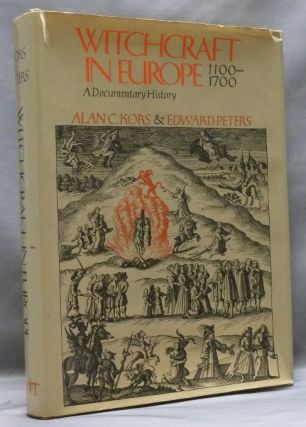 Witchcraft In Europe 1100-1700: A Documentary History. Alan C. KORS, Edit Edward Peters, Introduce