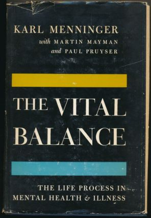 The Vital Balance: The Life process in Mental Health and Illness. Karl MENNINGER, Martin, Paul...