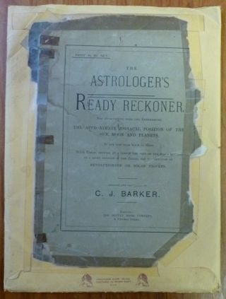 The Astrologer's Ready Reckoner for Ascertaining from the Ephemerides the Approximate Zodiacal...