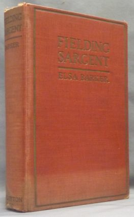 Fielding Sargeant: a novel. Elsa BARKER, signed
