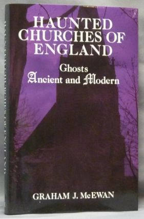 Haunted Churches of England: Ghosts, Ancient and Modern. Ghosts, Graham J. MCEWAN