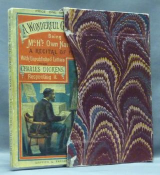 """A Wonderful Ghost Story, being Mr. H's Own Narrative reprinted from """"All The Year Round"""", with Letters hitherto unpublished of Charles Dickens to the author respecting it."""