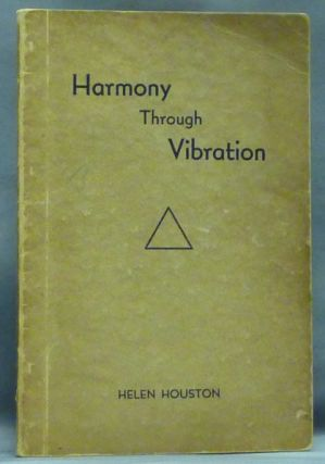 Harmony Through Vibration. Vibration, Helen HOUSTON.