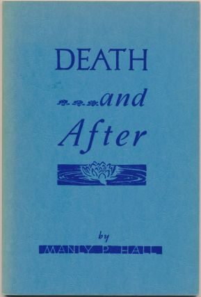 Death and After and The Theory of Reincarnation. Manly P. HALL