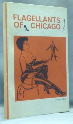The Beautiful Flagellants ( titled 'The Flagellants of Chicago' on front cover ). Lord DRIALYS