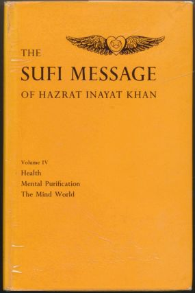 The Sufi Message of Hazrat Inayat Khan, Volume IV: Health, Mental Purification, The Mind World....