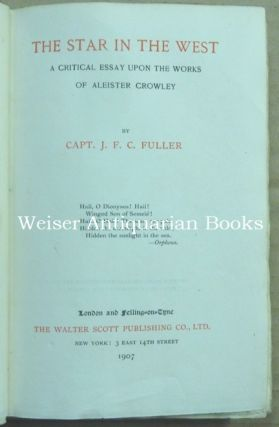 The Star In the West. A Critical Essay Upon The Works of Aleister Crowley.