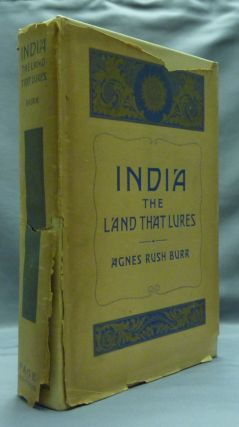 India: The Land That Lures. Agnes Rush BURR
