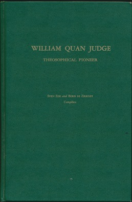 William Quan Judge, 1851-1896: The Life of a Theosophical Pioneer and some of his Outstanding...
