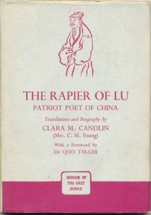 The Rapier of Lu: Patriot Poet of China. Translation, Mrs. W. A. Young., Dr. Quo Tai-Chi