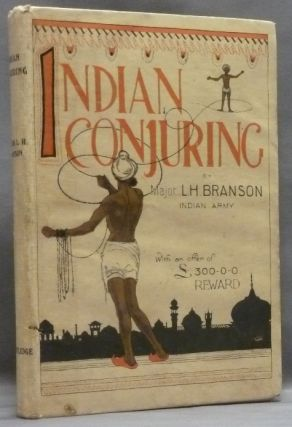 Indian Conjuring. Major L. H. BRANSON, Lionel Hugh