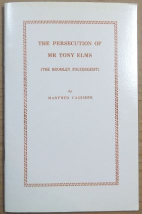 The Persecution of Mr. Tony Elms ( The Bromley Poltergeist ). Manfred CASSIRER