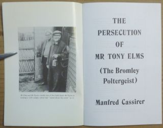 The Persecution of Mr. Tony Elms ( The Bromley Poltergeist ).