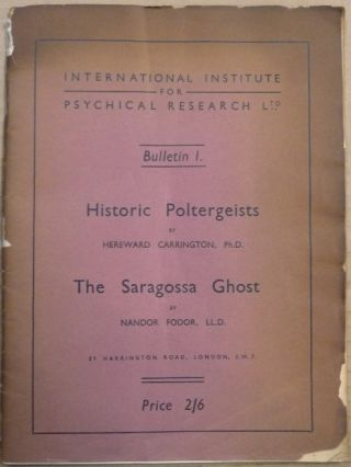Historic Poltergeists (Carrington) & The Saragossa Ghost (Fodor); International Institute for...