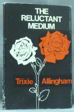 The Reluctant Medium. Trixie ALLINGHAM, Reginald M. Lester