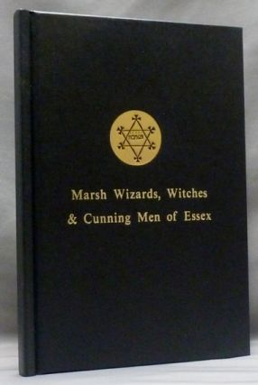 Marsh Wizards, Witches and Cunning Men: A Study of Cunning Murrell, George Pickingill, &...