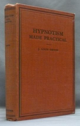 Hypnotism Made Practical. J. Louis ORTON