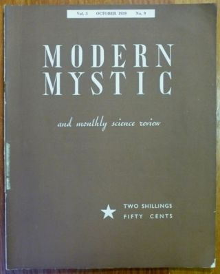 The Modern Mystic and Monthly Science Review - Vol. 3., No. 9, October 1939. The Modern Mystic,...