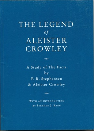 The Legend of Aleister Crowley. A Study of the Facts. P. R. STEPHENSEN, Aleister Crowley, Stephen...