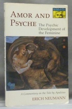 Amor and Psyche: The Psychic Development of the Feminine - A Commentary on the Tale by Apuleius;...