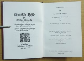 Commentary on the Chymical [ Chemical ] Wedding. With text of the 1690 Foxcroft translation revised and modified by Deidre Green and Adam McLean, With Extracts from the Original German Edition; ( Magnum Opus Hermetic Sourceworks series )