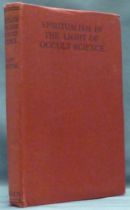 Spiritualism in the Light of Occult Science. Dion FORTUNE.