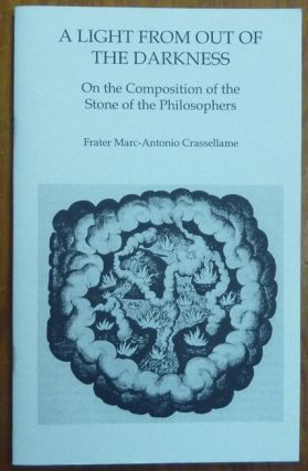 A Light From Out of Darkness: On the Composition of the Stone of the Philosophers; Alchemical...