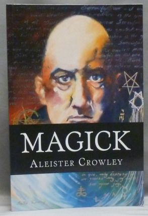Magick [ Book 4, Part II ]. Aleister CROWLEY