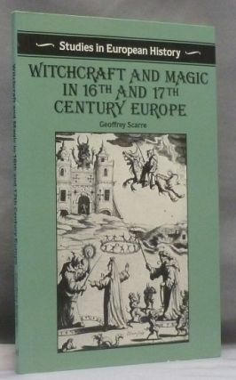 Witchcraft and Magic in 16th and 17th Century Europe; Studies in European History series....