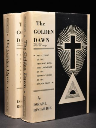 The Golden Dawn, An Account of the Teachings, Rites, and Ceremonies of the Hermetic Order Of The...