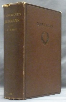 Obermann. WAITE, With Biographical, Critical, Arthur Edward Waite