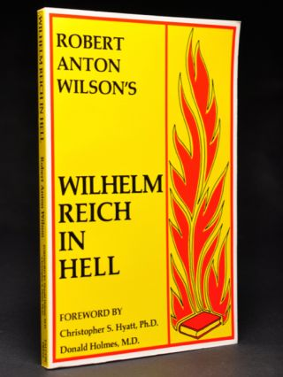 Wilhelm Reich in Hell. Christopher S. Hyatt, Donald Holmes