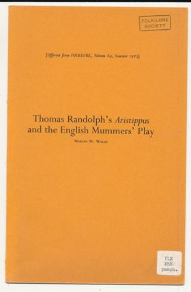 "Thomas Randolph's ""Aristippus"" and the English Mummer's Play. Martin W. WALSH"