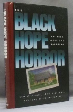 The Black Hope Horror: The True Story of a Haunting. John Bruce Shoemaker, Ben WILLIAMS, Jean.