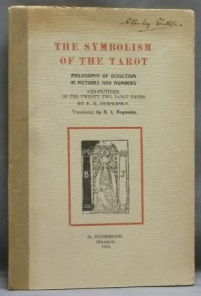 The Symbolism of the Tarot. Philosophy of Occultism in Pictures and Numbers. P. D. OUSPENSKY.