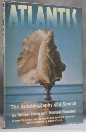Atlantis: The Autobiography of a Search. Robert FERRO, Michael GRUMLEY