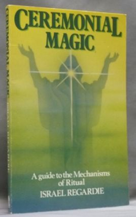 Ceremonial Magic. A guide to the mechanisms of Ritual. Israel REGARDIE, Inscribed to Thomas Head.